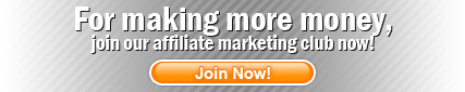 For making more money, join our affiliate marketing club now!